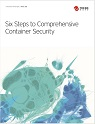 Six Steps to Comprehensive Container Security